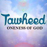 Tawheed Oneness of God